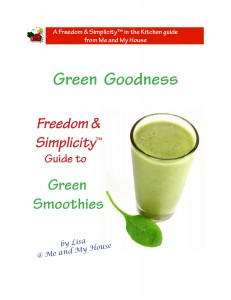 Green Goodness ~ Freedom & Simplicity™ Guide to Green Smoothies ~ http://gfy.frommeandmyhouse.com